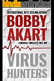 Virus Hunters 1: A Medical Thriller