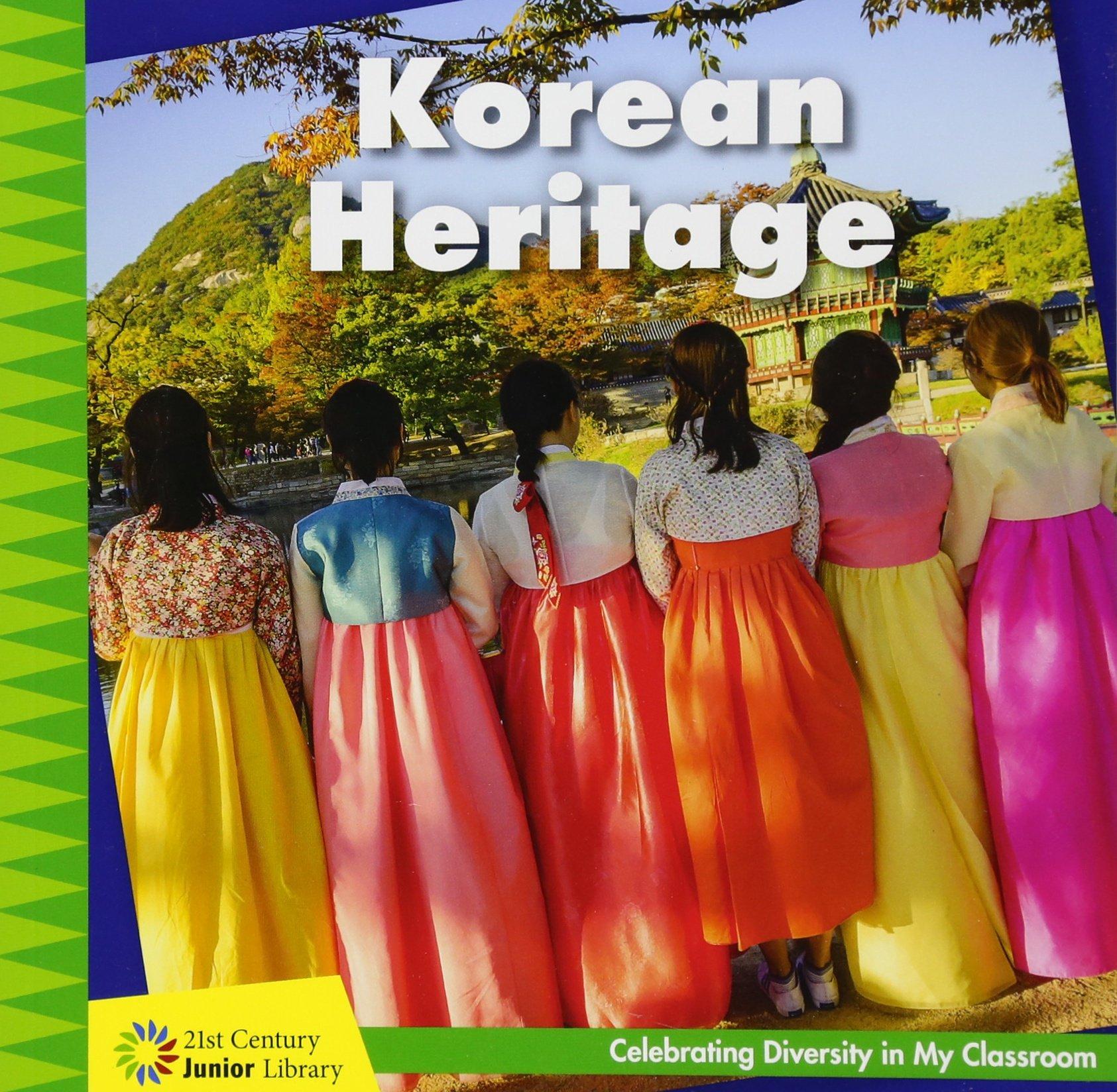 Korean Heritage (21st Century Junior Library: Celebrating Diversity in My Classroom)