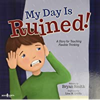 My Day is Ruined!: A Story for Teaching Flexible Thinking: 2