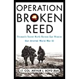 Operation Broken Reed: Truman's Secret North Korean Spy Mission that Averted World War III