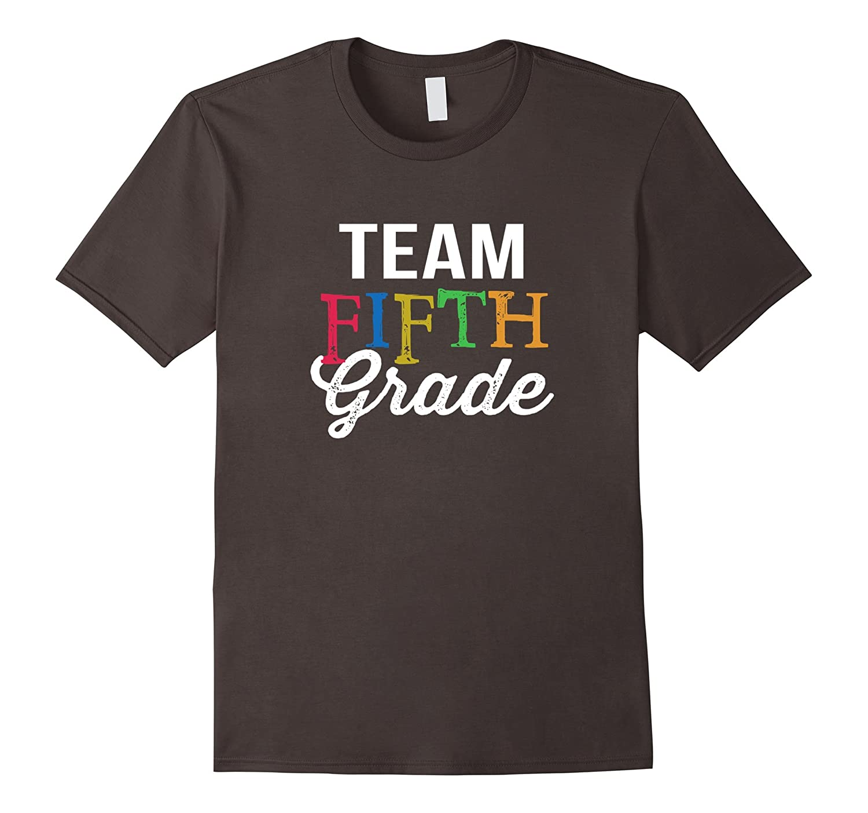 Team 5th Fifth Grade Teacher – Back To School Gift tshirt