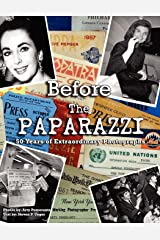 Before The Paparazzi: 50 Years of Extraordinary Photographs Paperback