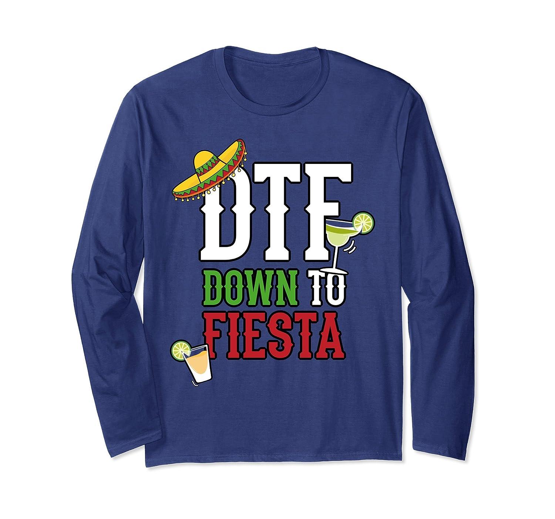ab5b089a7 Cinco De Mayo Long Sleeve Shirt Women Men DTF Down To Fiesta-alottee gift
