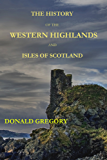 The History of the Western Highlands and Isles of Scotland