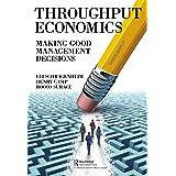 Throughput Economics: Making Good Management Decisions