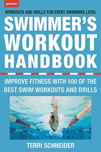 Swimmer's Workout Handbook; The Improve Fitness with Swimming Exercises and Drills