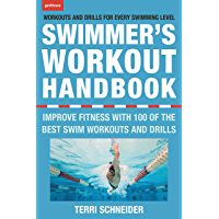 The Swimmer's Workout Handbook: Improve Fitness with 100 Swim Workouts and Drills (English Edition)