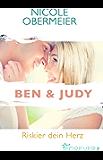 Ben & Judy. Riskier dein Herz: Roman (Herz-an-Herz 1)