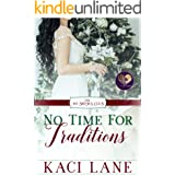 No Time for Traditions (The No Brides Club Book 17)