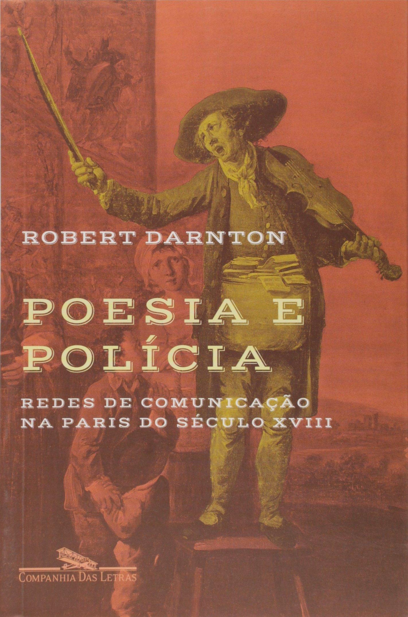 Download Poesia e Policia: Redes de Comunicacao Na Paris Do (Em Portugues do Brasil) ebook