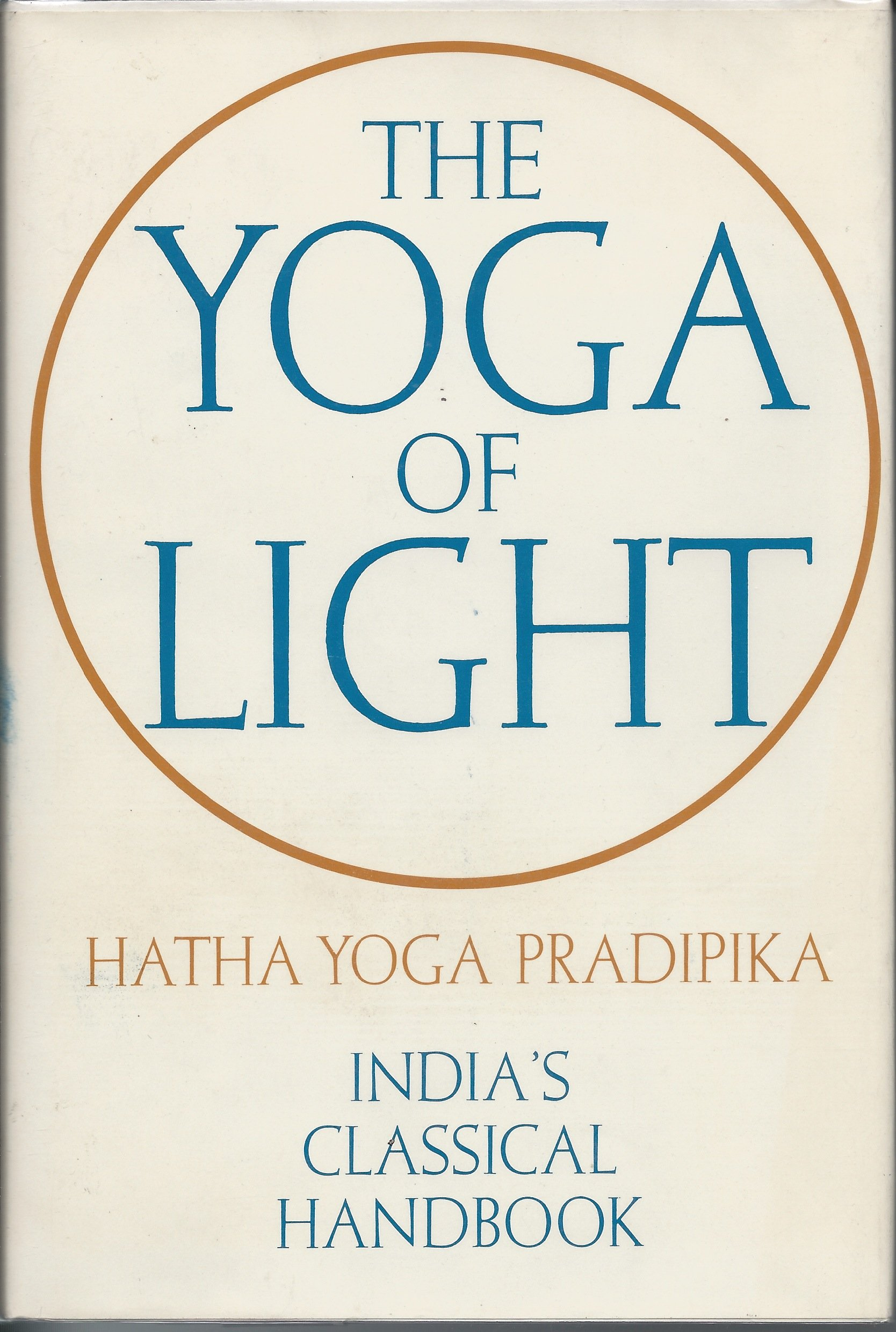 Title: The Yoga of light Hatha Yoga Pradipika Indias clas ...