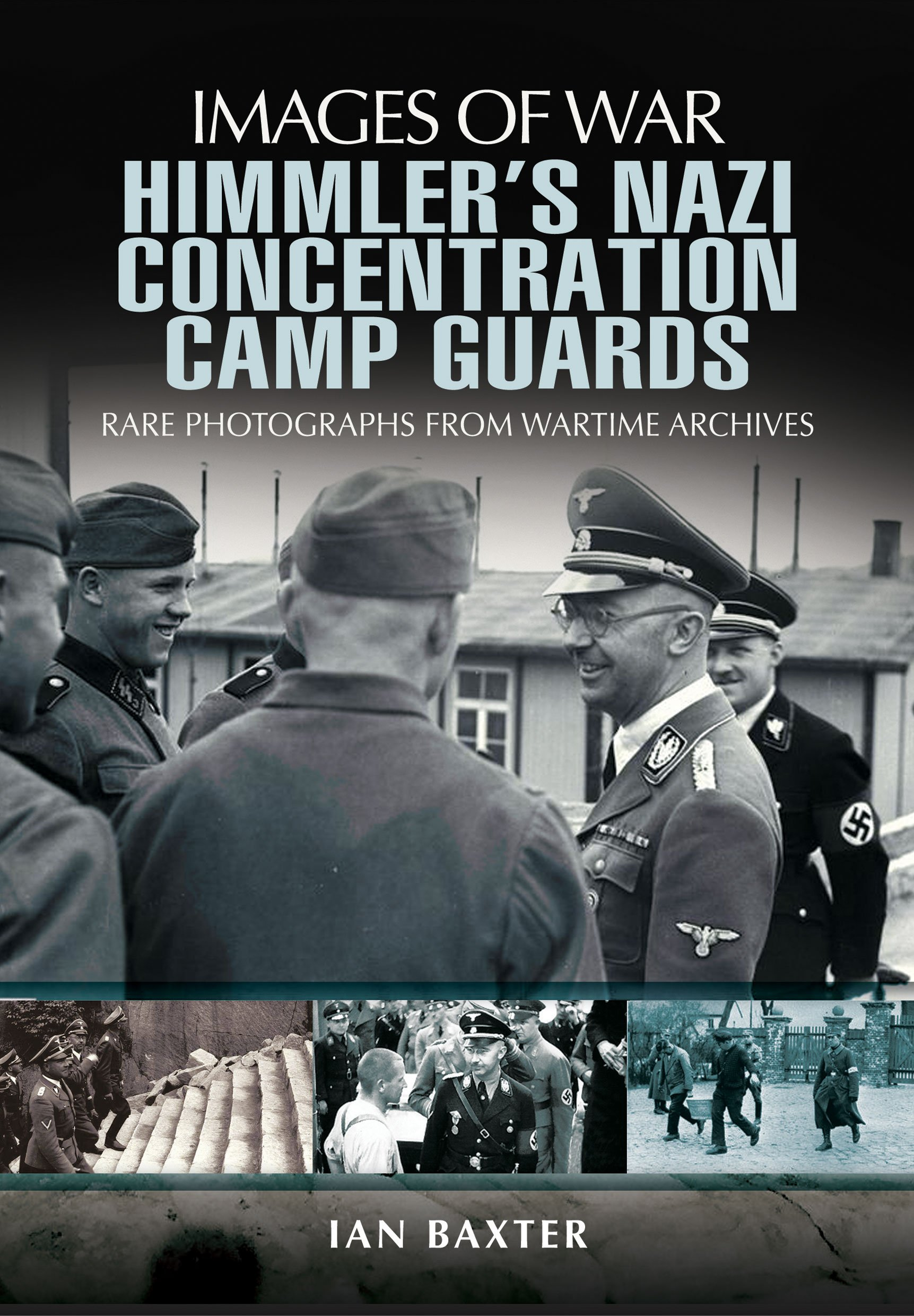 Himmlers Nazi Concentration Camp Guards Images Of War Ian Baxter