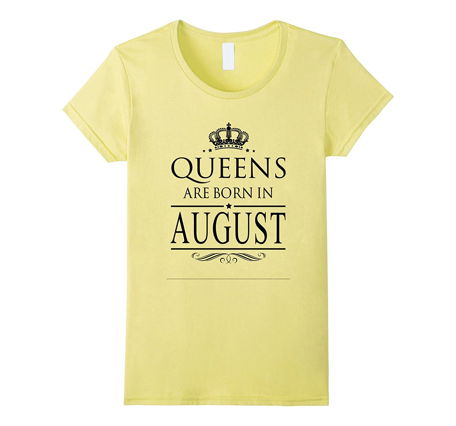 eb6bd106 BIRTHDAY GIRL GIFT, QUEENS ARE BORN IN AUGUST (B2) T-Shirt-BN ...