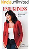 Enoughness: The Simple Truth to Embracing YOU