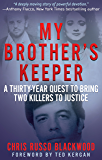 MY BROTHER'S KEEPER: A Thirty-Year Quest To Bring Two Killers To Justice (English Edition)