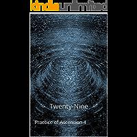 Twenty-Nine (Practice of Ascension Book 4)