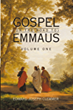 Gospel (on the Road to) Emmaus: Volume One