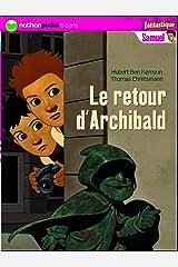 Le retour d'Archibald (Nathanpoche 6-8 ans t. 136) (French Edition) Kindle Edition