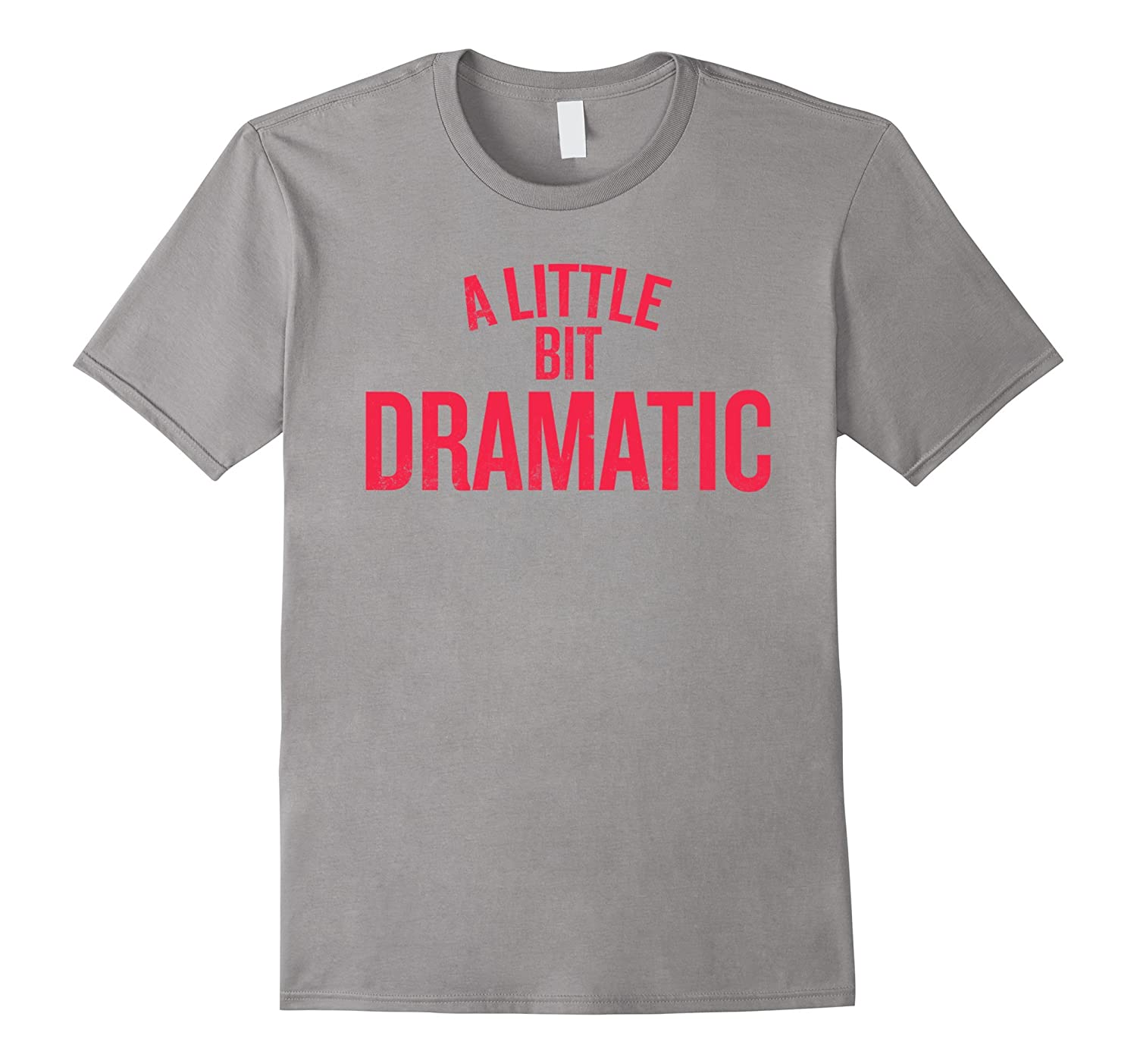 A Little Bit Dramatic Shirt Kids Women Men-FL