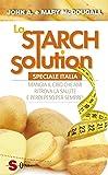 La Starch solution. Speciale Italia. Mangia il cibo che ami, ritrova la sapute e perdi peso per sempre!