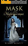 Mask of the Highwaywoman: A Historical Lesbian Romance