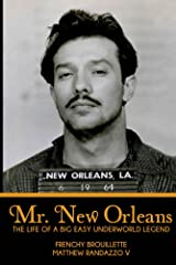 Mr. New Orleans: The Life of a Big Easy Underworld Legend Kindle Edition