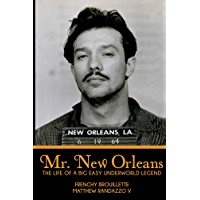 Mr. New Orleans: The Life of a Big Easy Underworld Legend (English Edition)