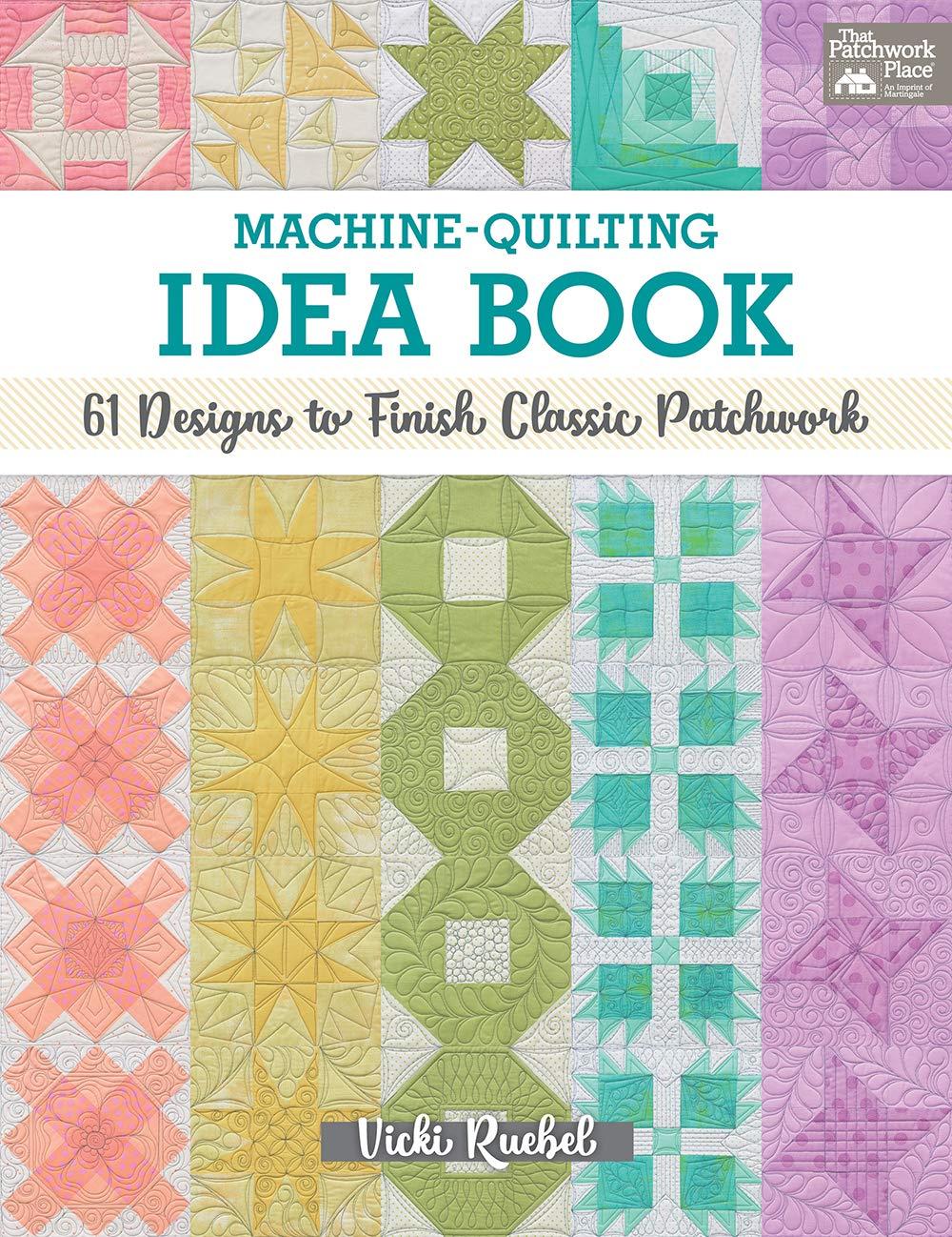 Machine Quilting Idea Book 61 Designs To Finish Classic