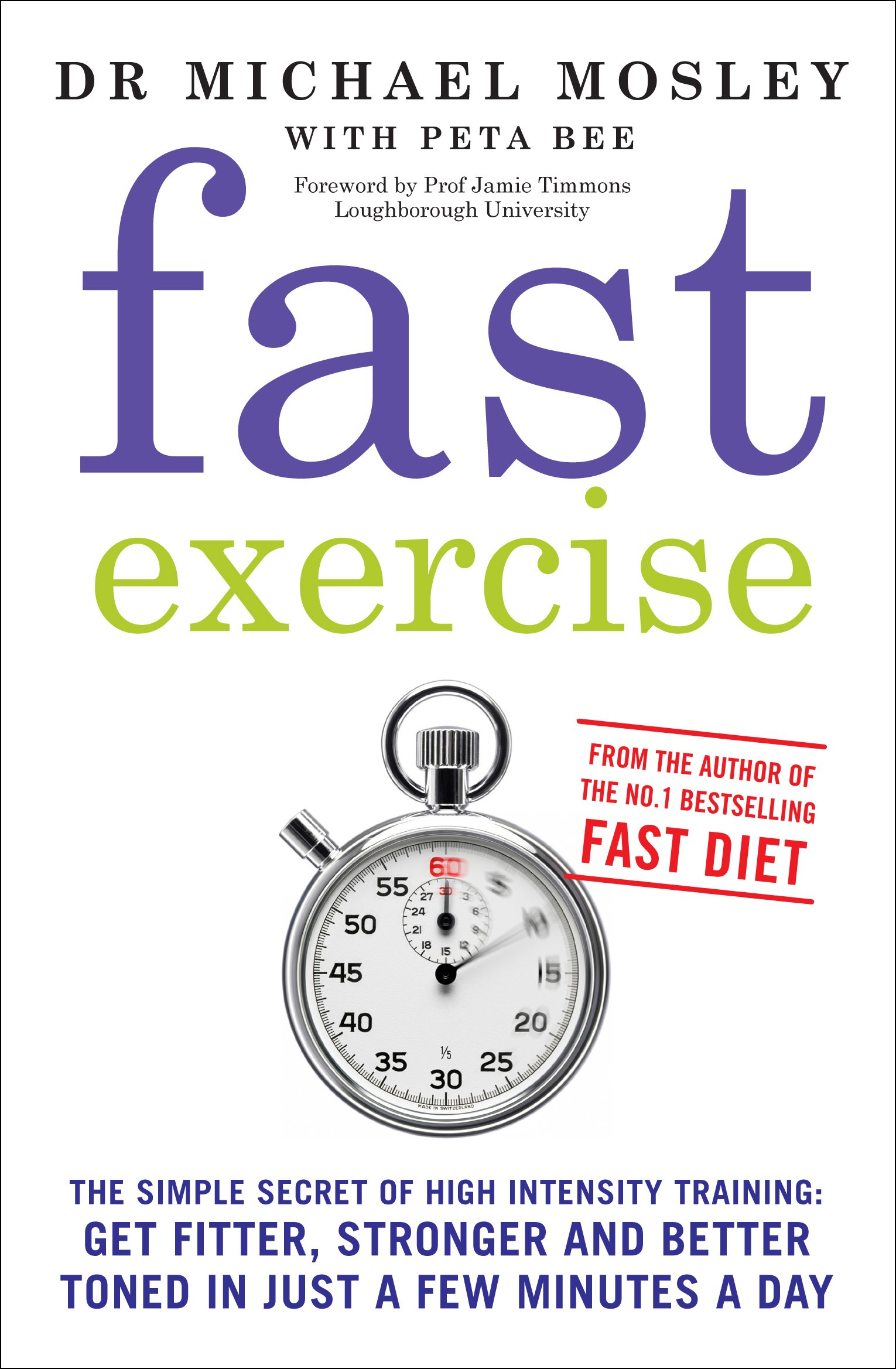 Fast exercise the simple secret of high intensity training get fast exercise the simple secret of high intensity training get fitter stronger and better toned in just a few minutes a day michael mosley fandeluxe Images