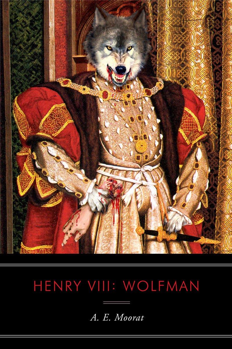 Henry VIII: Wolfman: A Novel pdf