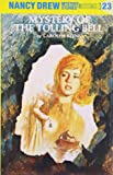 The Mystery of the Tolling Bell (Nancy Drew Mystery Stories, No 23)