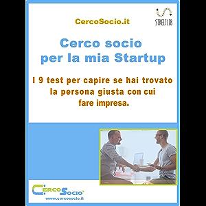 Cerco socio per la mia Startup. I 9 test per capire se hai trovato la persona giusta con cui fare impresa. (Italian…