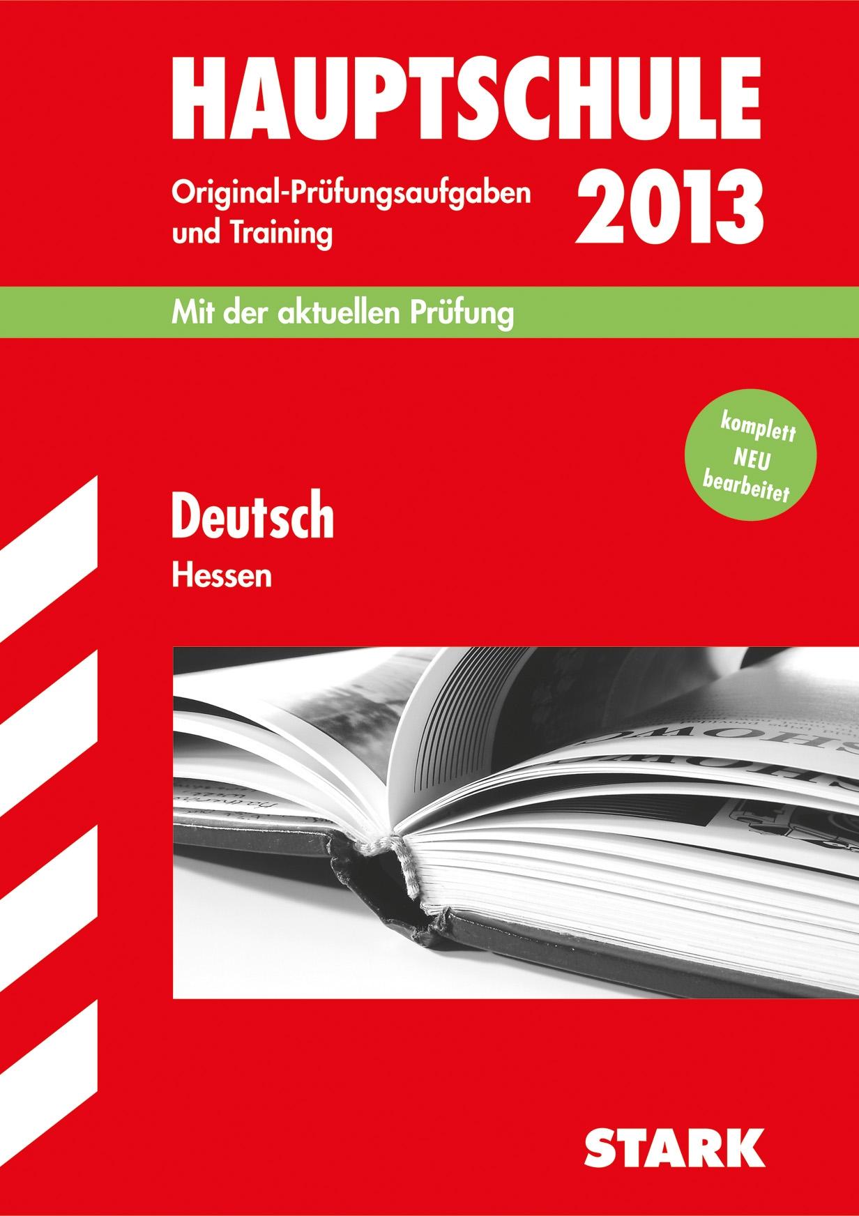 Abschluss-Prüfungsaufgaben Hauptschule Hessen / Deutsch 2013- Mit der aktuellen Prüfung: Original-Prüfungsaufgaben und Training. Ohne Lösungen