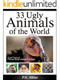 33 Ugly Animals of the World (Cool Facts and Picture Book Series for Kids)