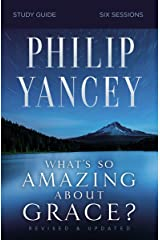 What's So Amazing About Grace? Study Guide Revised and Updated (English Edition) eBook Kindle