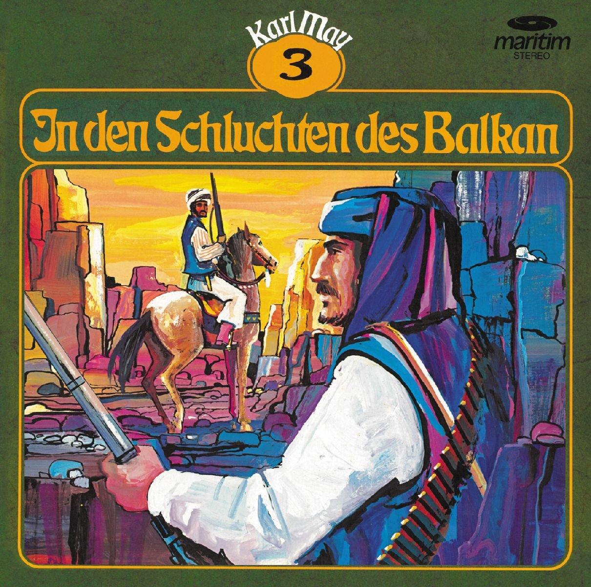 Karl May Klassiker (3) In den Schluchten des Balkan - Maritim Produktionen 1975 / 2017
