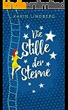 Die Stille der Sterne: Liebesroman