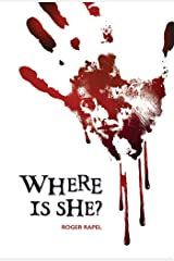 Where Is She? Kindle Edition