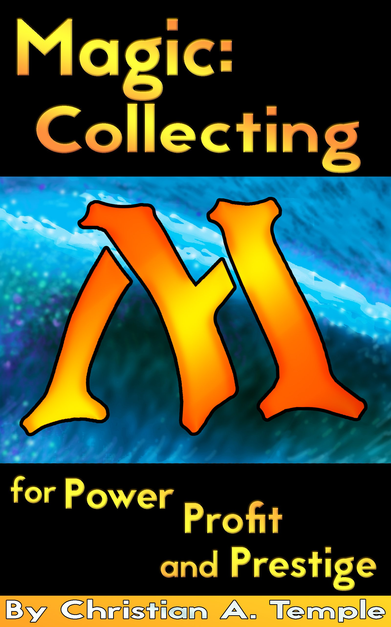 Magic  Collecting For Power Profit And Prestige  English Edition