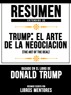 Resumen Extendido De Trump: El Arte De La Negociación (The Art Of The Deal