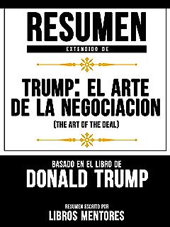 Resumen Extendido De Trump: El Arte De La Negociación (The Art Of The Deal