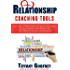 Relationship Coaching Tools: The 7 Types of Relationships & 50 Intense Relationship Coaching Questions That Will Save You Time, Money, Frustration, and Heartbreak!