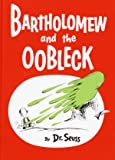 Bartholomew and the Oobleck: (Caldecott Honor Book) (Classic Seuss)