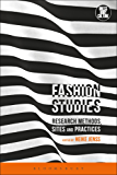 Fashion Studies: Research Methods, Sites and Practices (Dress, Body, Culture)
