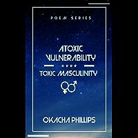 Atoxic Vulnerability Over Toxic Masculinity