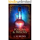 Potions & Prisons: A Gay Fairy Tale (Gay Ever After Book 2)