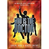 Who Is the Doctor: The Unofficial Guide to Doctor Who: The New Series (Who Is the Doctor Series)