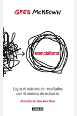 Esencialismo: Logra el máximo de resultados con el mínimo de esfuerzos (Spanish Edition) Kindle Edition