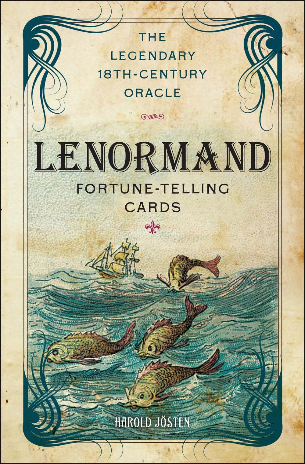 The Lenormand Fortune-telling Cards: The Legendary 18th-Century