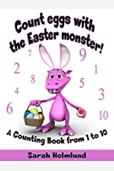 Count eggs with the Easter monster! A Counting Book from 1 to 10 Kindle Edition